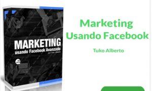 Marketing usando Facebook Tuko Alberto