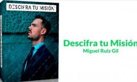 Descifra tu Misión – Miguel Ruiz
