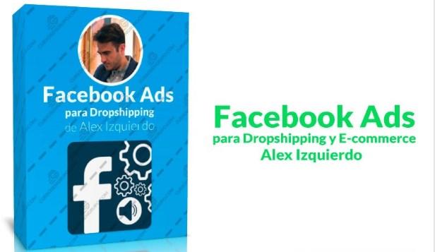 Facebook Ads para Dropshipping y E-commerce – Alex Izquierdo