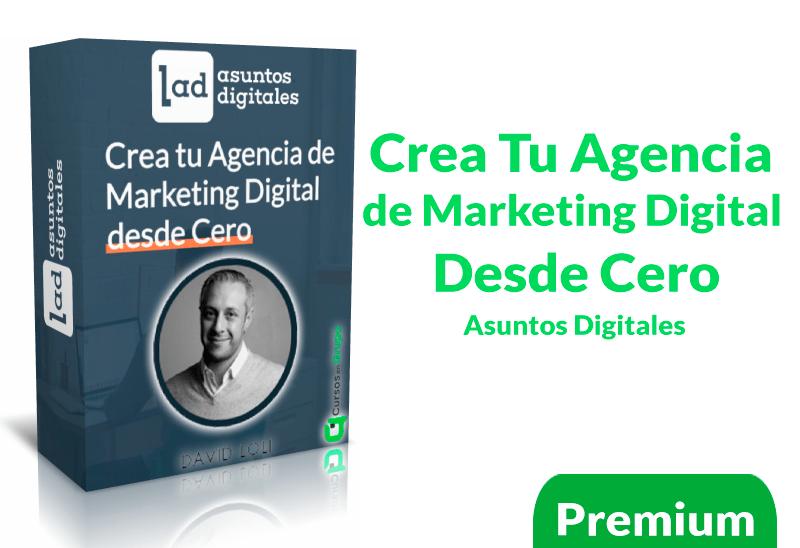 Curso Crea tu agencia de Marketing Digital desde Cero – asuntos digitales